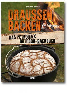Draußen Backen: Das Petromax Outdoor-Backbuch